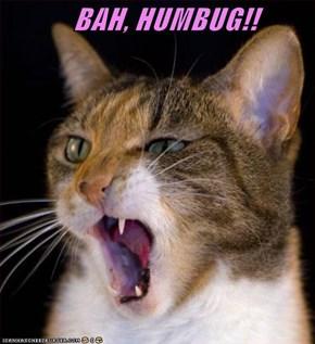 BAH, HUMBUG!!