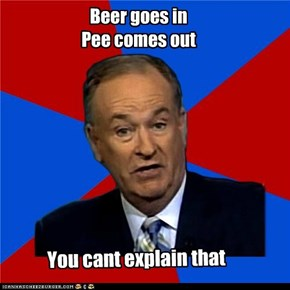 Beer goes in Pee comes out