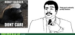 Honey Badger Badass