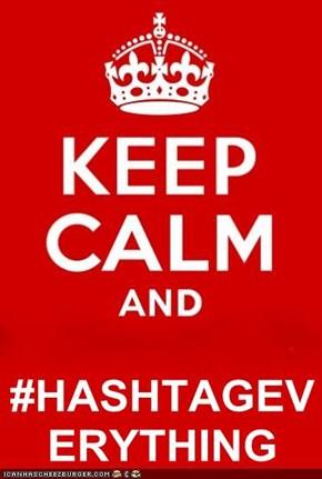 #HASHTAGEVERYTHING