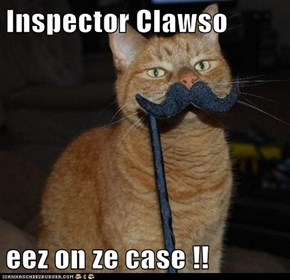 Inspector Clawso   eez on ze case !!
