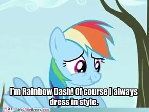 Lying Rainbow Dash Always Dresses in Style!