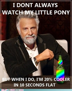 I wish I could always watch MLP