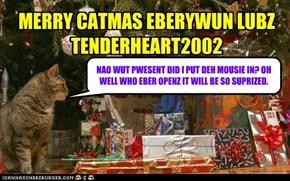 MERRY CATMAS EBERYWUN LUBZ TENDERHEART2002