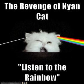 "The Revenge of Nyan Cat  ""Listen to the Rainbow"""