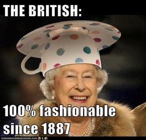 THE BRITISH:  100% fashionable since 1887