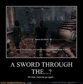 A SWORD THROUGH THE...?