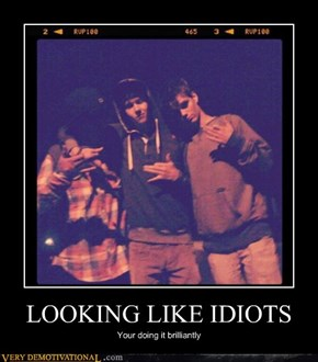 LOOKING LIKE IDIOTS