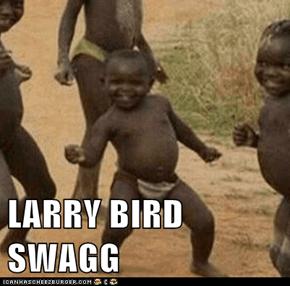 LARRY BIRD SWAGG