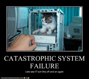 CATASTROPHIC SYSTEM FAILURE
