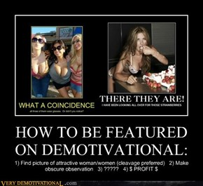 HOW TO BE FEATURED ON DEMOTIVATIONAL: