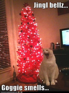 Jingl bellz...  Goggie smells...