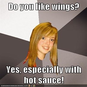 Do you like wings?  Yes, especially with hot sauce!