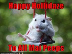 Happy Hollidaze  To All Mai Peeps