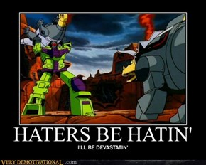 When your name's Devastator...