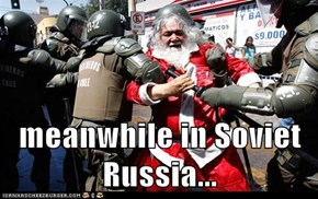 meanwhile in Soviet Russia...