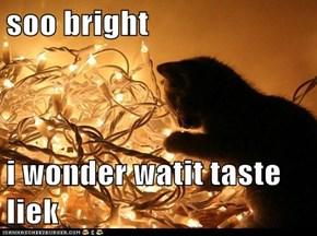 soo bright  i wonder watit taste liek