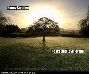 Happy Solstice Peeps!