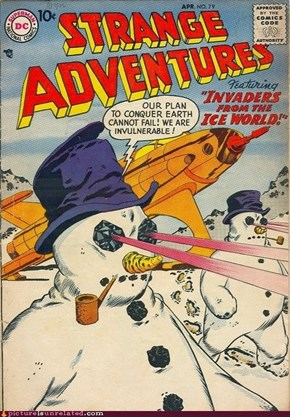 Snowmen Invulnerable? Flamethrower. Enough Said