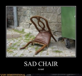 SAD CHAIR