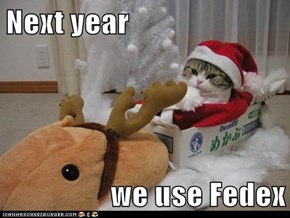 Next year   we use Fedex