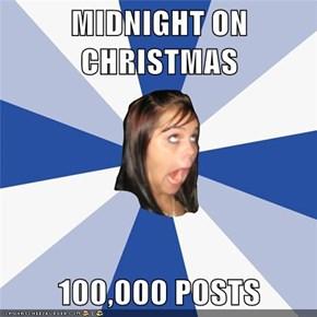 MIDNIGHT ON CHRISTMAS  100,000 POSTS
