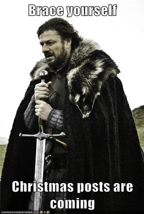 Brace yourself  Christmas posts are coming