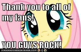 Thank you to all of my fans!  YOU GUYS ROCK!