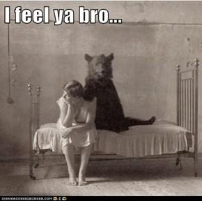 I feel ya bro...