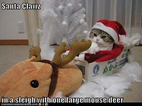 Santa Clawz  in a sleigh with one large mouse deer