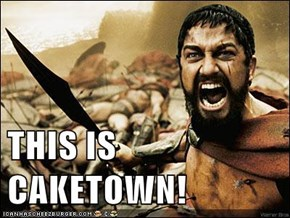 THIS IS CAKETOWN!