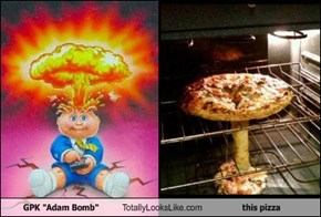"GPK ""Adam Bomb"" Totally Looks Like this pizza"