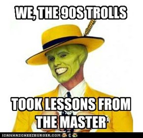 WE, THE 90S TROLLS