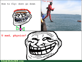 Troll physic: How to fly
