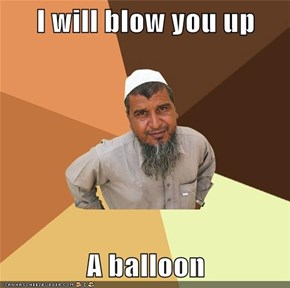 I will blow you up  A balloon