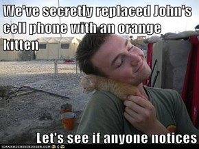 We've secretly replaced John's cell phone