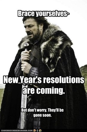 Brace yourselves-