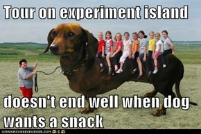 Tour on experiment island  doesn't end well when dog wants a snack