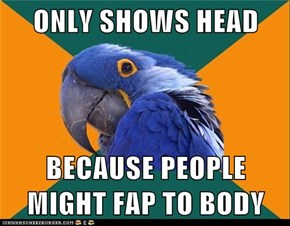 ONLY SHOWS HEAD  BECAUSE PEOPLE MIGHT FAP TO BODY