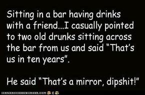 Being drunk.