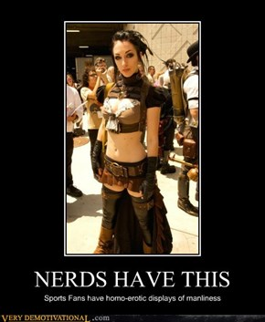 NERDS HAVE THIS