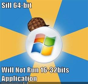 Sill 64-bit  Will Not Run 16-32bits Application