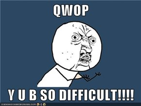 QWOP  Y U B SO DIFFICULT!!!!