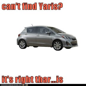 can't find Yaris?  it's right thar...is