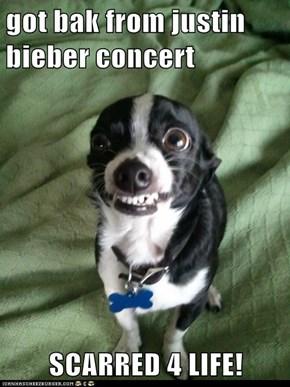 got bak from justin bieber concert  SCARRED 4 LIFE!