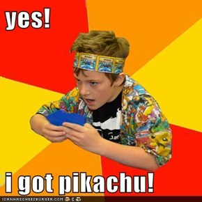 yes!  i got pikachu!