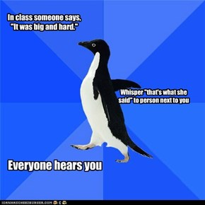 Socially Awkward Penguin: And Not a Single Laugh Was Heard