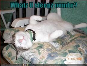 Whatz U sleepz numbr?