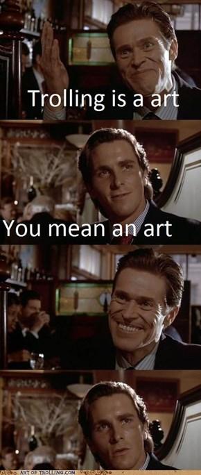Trolling is...