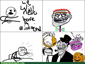 troll will not have a girlfreind!
